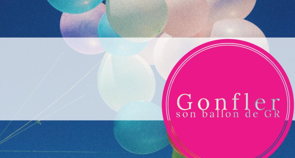 Un ballon de GR bien gonflé